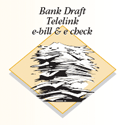 Bank Draft, Telelink e-bill & e-check